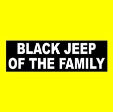 "Funny ""BLACK JEEP OF THE FAMILY"" off-road BUMPER STICKER wrangler, cherokee 4X4"