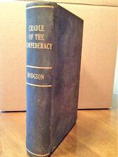 The Cradle of the Confederacy Joseph Hodgson  1st ed 1876 original
