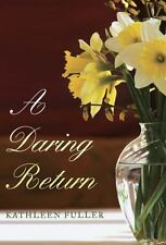 A Daring Return by Kathleen Fuller (2012, Paperback, Unabridged)