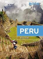 Travel Guide: Moon Peru by Ryan Dubé (2017, Paperback) NEW