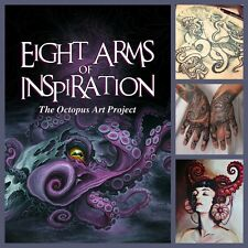 EIGHT ARMS OF INSPIRATION: The Octopus Art Project HARDBACK Cephalopod BOOK