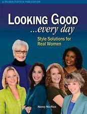 LOOKING GOOD . . . EVERY DAY - NANCY NIX-RICE (PAPERBACK) NEW