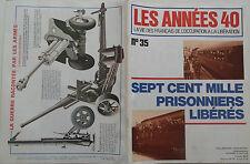 Les Années 40 n°35- 1979 - Sept cent mille prisonniers libérés