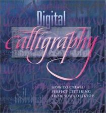 Digital Calligraphy: How to Create Perfect Lettering from Your Desktop-ExLibrary
