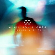 MICHAEL W. SMITH CD -  A MILLION LIGHTS (2018) - NEW UNOPENED - CHRISTIAN