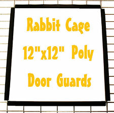 RABBIT CAGE POLY DOOR TRIM GUARDS FOR MEAT / PET BUNNY INDOOR OUTDOOR WIRE CAGES