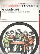 DISCUTERE E COSTRUIRE A Coqueret Enrico Gallarati Gribaudi Biblioteca gioventu