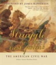 Struggle For A Vast Future - The American Civil War - hardcover