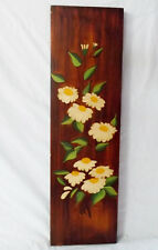 """Vintage Hand Painted with Oil Paint """"Daisies on Wood"""" Wall Plaque-Signed Jan '94"""