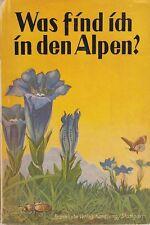 Was find ich in den Alpen ?  (Kosmos-Naturführer)  mit teils farb.Abb. 1937