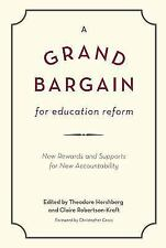 A Grand Bargain for Education Reform: New Rewards and Supports for New