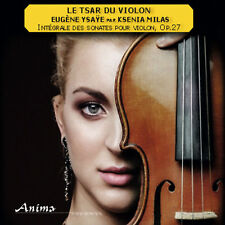 Ysaye, Complete Sonates pour Violon, Ksenia Milas