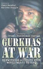 Gurkhas at War: Eyewitness Accounts from World War II to Iraq, India, Iraq, Gene