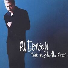 NEW - Take Me To The Cross by Denson, Al