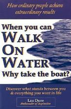 When You Can Walk on Water Why Take the Boat?: How Ordinary People Achieve