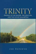 Trinity: Finding of the Singer, the Deacon, and. Gonzalez, Joe.#*=