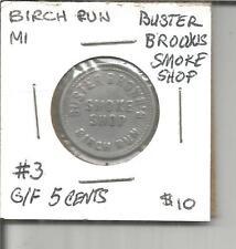 (L) Michigan Trade Token G/F 5 Cents #3 Buster Brown's Smoke Shop Birch Run, Mi