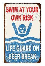 Lifeguard on Beer Break TIN SIGN funny vtg metal pool beach bar no swimming OHW