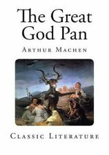 Classic Arthur Machen: The Great God Pan by Arthur Machen (2014, Paperback)