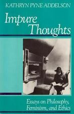 Impure Thoughts: Essays on Philosophy, Feminism, and Ethics