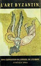 L'art Byzantin, 9ème exposition du Conseil de l'Europe. Athènes 1964