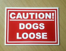 Caution Dogs Loose.   Plastic Outdoor Sign.  (DL-09)