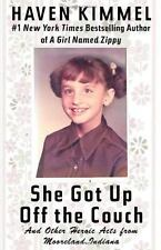 She Got up off the Couch : And Other Heroic Acts from Mooreland, Indiana by...