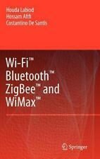 Wi-Fi, Bluetooth, Zigbee and Wimax by Costantino De Santis, Houda Labiod and...