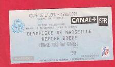 Orig.Ticket   UEFA Cup 1998/99   OLYMPIQUE MARSEILLE - WERDER BREMEN  !!  SELTEN