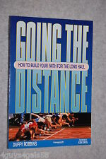 Going the Distance : How to Build Your Faith for the Long Haul by Duffy Robbi...