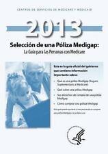 Seleccion de una Poliza Medigap: la Guia para Las Personas con Medicare by U....