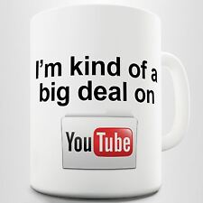 I'm Kind Of Big Deal On YouTube Funny Coffee Cup Printed Mug