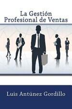 La Gestión Profesional de Ventas by Luis Antúnez Gordillo (2014, Paperback)