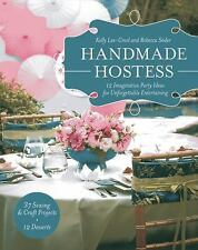 Handmade Hostess: 12 Imaginative Party Ideas for Unforgettable Enterta-ExLibrary