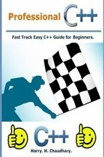 Professional C++ : Fast Track Easy C++ Guide for Beginners by Harry....