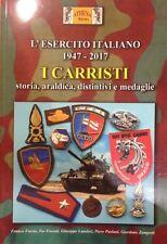 L'ESERCITO ITALIANO I CARRISTI storia,araldica,distintivi e medaglie 1947 -2017