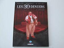 LES 30 DENIERS T3 EO2012 TBE VOULOIR EDITION ORIGINALE DD1