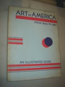 Art in America from 1600 To 1865 : An Illustrated Guide 1934