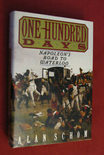 One Hundred Days : Napoleon's Road to Waterloo by Alan Schom (1992, HCDJ) NEW