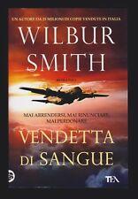 WILBUR SMITH - VENDETTA DI SANGUE - TEA 2016 [*C-313]