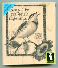 Inkadinkado rubber stamp Sing Like No One'S Listening Bird wood mounted