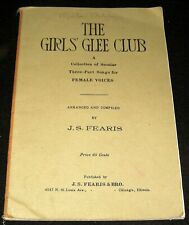 GIRLS' GLEE CLUB 1920 THREE-PART SONG BOOK FOR FEMALE VOICES J.S FEARIS MUSIC
