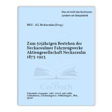 NSU -  AG, Neckarsulm (Hrsg.): Zum 50jährigen Bestehen der Neckarsulmer ...