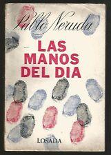 Pablo Neruda Book Las Manos Del Dia 1º Ed 1968 Losada