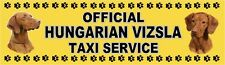 HUNGARIAN VIZSLA OFFICIAL TAXI SERVICE Dog Car Sticker  By Starprint