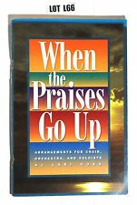 When The Praises Go Up by Goss Chior Soloist Orchestra Music Song Book LOT L66