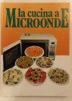 2 LIBRI : IL FORNO A MICROONDE ; LA CUCINA A MICROONDE - 1988 e 1990