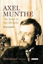 Axel Munthe : The Road to San Michele: By Jangfeldt, Bengt