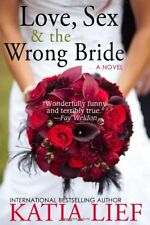Very Good 0983542023 Paperback Love, Sex & the Wrong Bride Lief, Katia