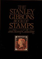 The Stanley Gibbons Book of Stamps and Stamp Collecting. By James Watson. 1990